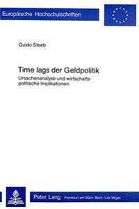 Time Lags Der Geldpolitik: Ursachenanalyse Und Wirtschaftspolitische Implikationen