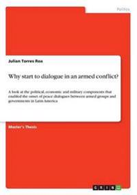 Why Start to Dialogue in an Armed Conflict?