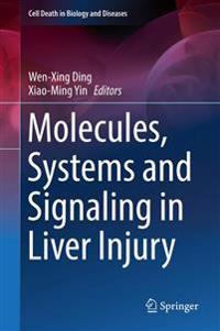 Molecules, Systems and Signaling in Liver Injury