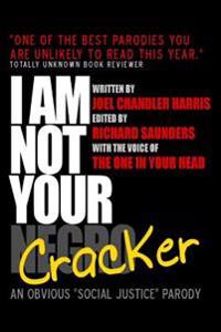 I am Not Your Cracker: an Obvious Social Justice Parody