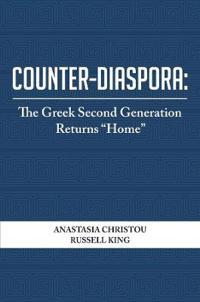 """Counter-Diaspora: The Greek Second Generation Returns """"Home"""""""