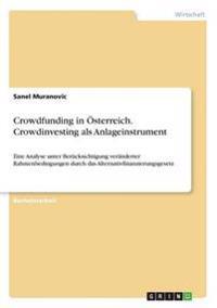 Crowdfunding in Osterreich. Crowdinvesting ALS Anlageinstrument