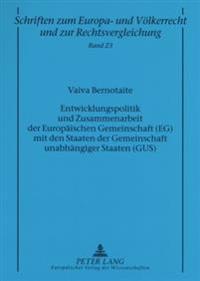 Entwicklungspolitik und Zusammenarbeit der Europäischen Gemeinschaft (EG) mit den Staaten der Gemeinschaft unabhängiger Staaten (GUS)