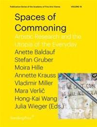 Spaces of Commoning - Artistic Research and the Utopia of the Everyday