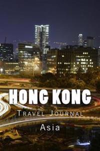 Hong Kong Travel Journal: Travel Journal with 150 Lined Pages