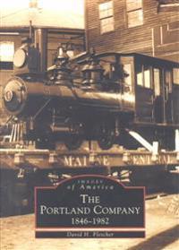 The Portland Company 1846-1982