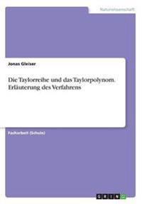 Die Taylorreihe Und Das Taylorpolynom. Erl uterung Des Verfahrens