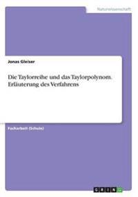 Die Taylorreihe Und Das Taylorpolynom. Erlauterung Des Verfahrens