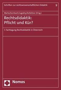 Rechtsdidaktik - Pflicht Oder Kur?: 1. Fachtagung Rechtsdidaktik in Osterreich