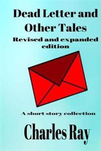 Dead Letter and Other Tales: Revised and Expanded Edition