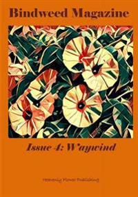 Bindweed Magazine Issue 4: Waywind