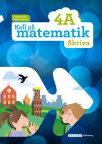 Koll på matematik 4A Skriva - Eva Björklund, Heléne Dalsmyr | Laserbodysculptingpittsburgh.com