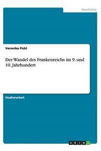 Der Wandel Des Frankenreichs Im 9. Und 10. Jahrhundert