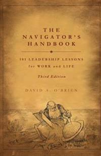 The Navigator's Handbook: 101 Leadership Lessons for Work and Life