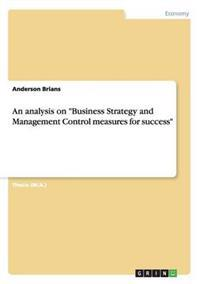 An Analysis on Business Strategy and Management Control Measures for Success