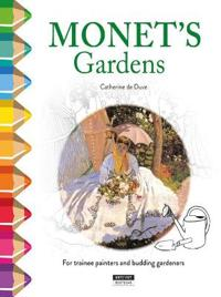 Monets gardens - for trainee painters and budding gardeners!