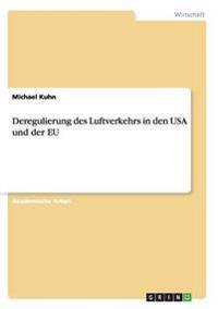 Deregulierung Des Luftverkehrs in Den USA Und Der Eu