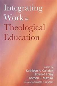 Integrating Work in Theological Education