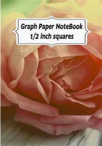 Graph Paper Notebook: Rose: Graph Paper, 1/2 Squares. 120 Pages of 7 X 10