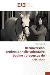 Reconversion professionnelle volontaire équine : processus de décision