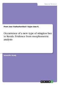Occurrence of a New Type of Stingless Bee in Kerala. Evidence from Morphometric Analysis