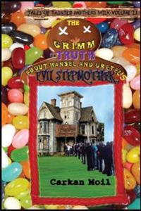 The Grimm Truth: About Hansel and Gretel's Evil Stepmother