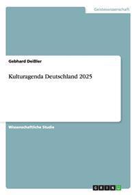 Kulturagenda Deutschland 2025