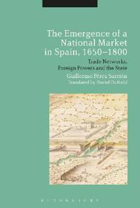The Emergence of a National Market in Spain 1650-1800