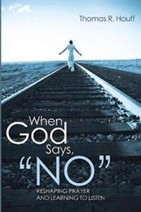 "When God Says, ""No"""