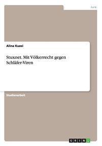Stuxnet. Mit Volkerrecht Gegen Schlafer-Viren