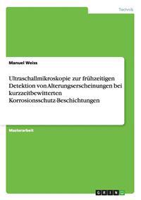 Ultraschallmikroskopie Zur Fruhzeitigen Detektion Von Alterungserscheinungen Bei Kurzzeitbewitterten Korrosionsschutz-Beschichtungen