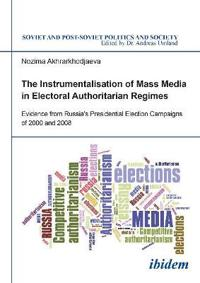 Instrumentalisation of mass media in electoral authoritarian regimes - evid