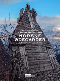 Norske ødegårder; historien om stedene vi forlot