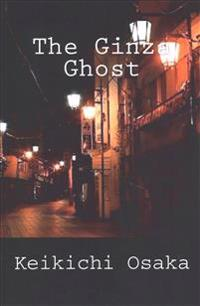 The Ginza Ghost: And Other Stories