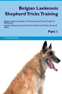 Belgian Laekenois Shepherd Tricks Training Belgian Laekenois Shepherd Tricks & Games Training Tracker & Workbook. Includes