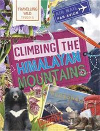 Travelling Wild: Climbing the Himalayan Mountains