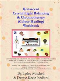 Renascent Crystal Light Balancing & Chromotherapy (Colour Healing) Workbook