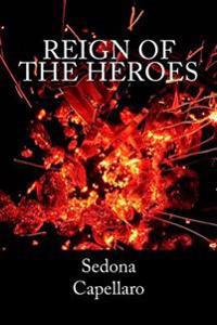 Reign of the Heroes