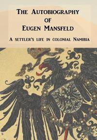 The Autobiography of Eugen Mansfeld