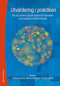 Utvärdering i praktiken : om att värdera socialt arbete för männsikor med psykiska funktionshinder
