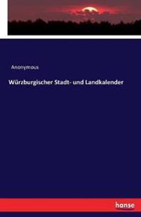 W rzburgischer Stadt- Und Landkalender