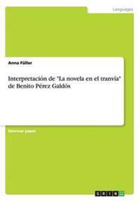 Interpretacion de la Novela En El Tranvia de Benito Perez Galdos