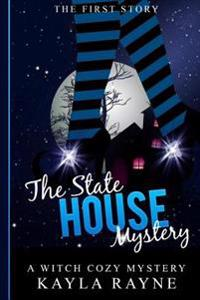 The State House Mystery: Malorie Darkwood Series: A Witch Cozy Mystery