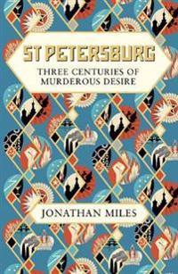 St petersburg - three centuries of murderous desire