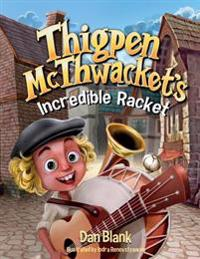 Thigpen McThwacket's Incredible Racket