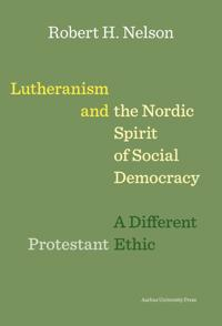 Lutheranism and the Nordic Spirit of Social Democracy