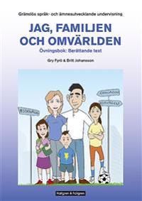 Gränslös språk- och ämnesutvecklande undervisning, Del 1, Jag familjen och omvärlden, övningsbok Berättande texttyper