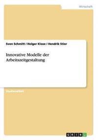 Innovative Modelle Der Arbeitszeitgestaltung