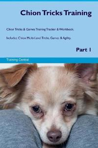 Chion Tricks Training Chion Tricks & Games Training Tracker & Workbook. Includes