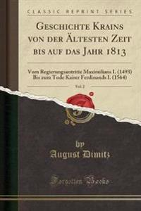 Geschichte Krains von der Ältesten Zeit bis auf das Jahr 1813, Vol. 2